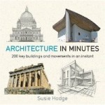 Hodge S.  - Architecture in Minutes. Архитектура за несколько минут