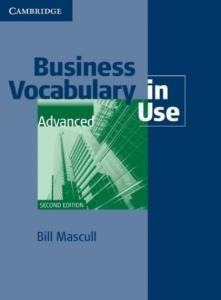 Bill Mascull - Business Vocabulary in Use: Advanced Second edition Book with answers (Деловой лексикон в действии, 2 выпуск (продвинутый уровень) с ответами)