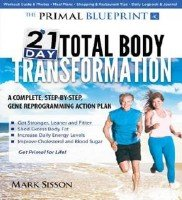 Mark Sisson - The Primal Blueprint 21-Day Total Body Transformation