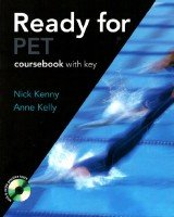 Nick Kenny, Anne Kelly - Ready for PET (Coursebook with Key, Audio CDs, CD-ROM)